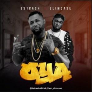 SS1Cash - Oya ft. Slimcase
